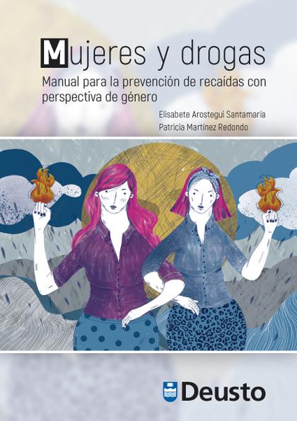 MUJERES Y DROGAS. MANUAL PARA LA PREVENCIÓN DE RECAÍDAS CON PERSPECTIVA DE GÉNERO
