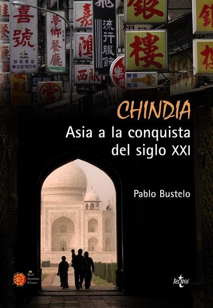 CHINDIA. ASIA A LA CONQUISTA DEL SIGLO XXI