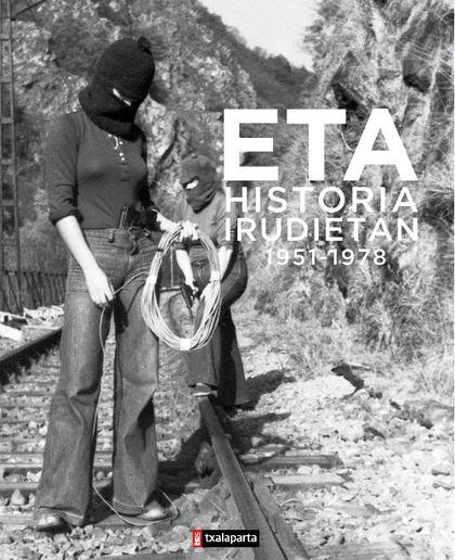 ETA: HISTORIA IRUDIETAN (1951 - 1978).