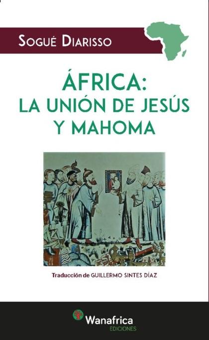 ÁFRICA LA UNIÓN DE JESÚS Y MAHOMA