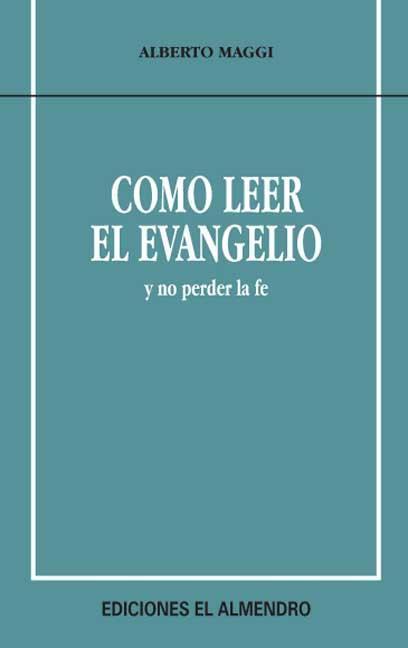 Cómo leer el Evangelio y no perder la fe