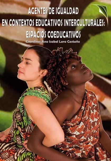 AGENTES DE IGUALDAD EN CONTEXTOS EDUCATIVOS INTERCULTURALES : ESPACIOS COEDUCATIVOS
