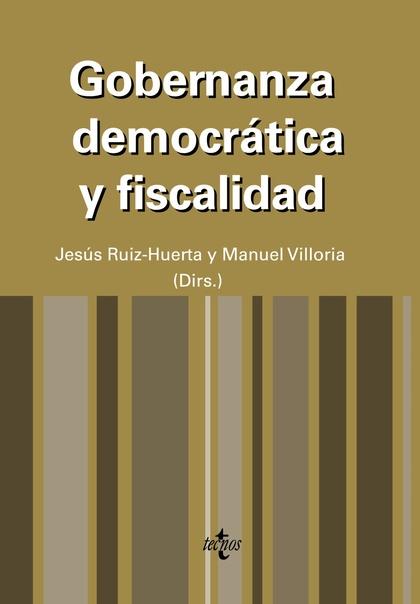 GOBERNANZA DEMOCRÁTICA Y FISCALIDAD : UNA REFLEXIÓN SOBRE LAS INSTITUCIONES