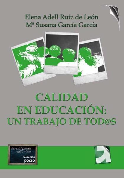 CALIDAD EN EDUCACIÓN : UN TRABAJO DE TOD@S