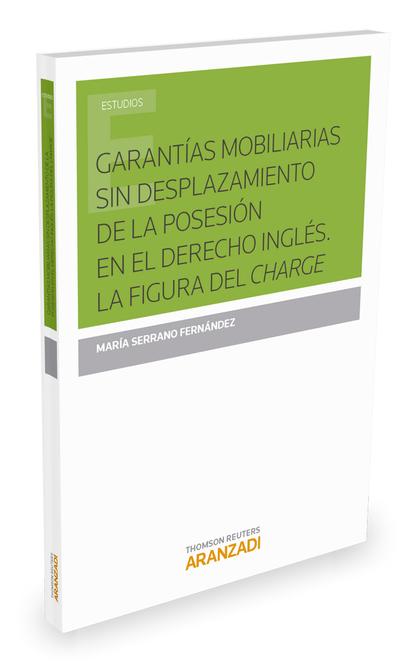 GARANTIAS MOBILIARIAS SIN DESPLAZAMIENTO DE LA POSESIÓN EN EL DERECHO INGLES. LA.