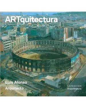 ARTQUITECTURA. DEL LIENZO A LA CONSTRUCCIÓN