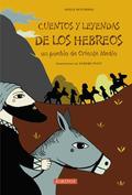 CUENTOS Y LEYENDAS DE LOS HEBREOS, UN PUEBLO DE ORIENTE MEDIO