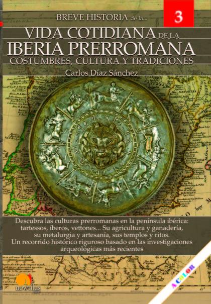 BREVE HISTORIA DE LA VIDA COTIDIANA DE LA IBERIA PRERROMANA