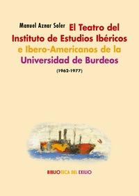 EL TEATRO DEL INSTITUTO DE ESTUDIOS IBÉRICOS E IBERO-AMERICANOS DE LA UNIVERSIDA