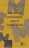 YACIMIENTOS PROFESIONALES PARA EL TRABAJO SOCIAL: NUEVAS PERSPECTIVAS