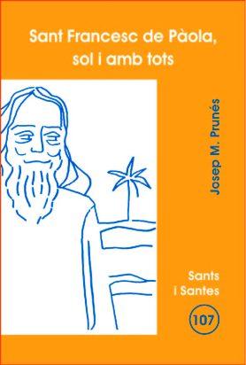 SANT FRANCESC DE PAOLA, SOL I AMB TOTS