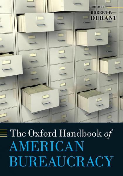 OXFORD HANDBOOK OF AMERICAN BUREAUCRACY