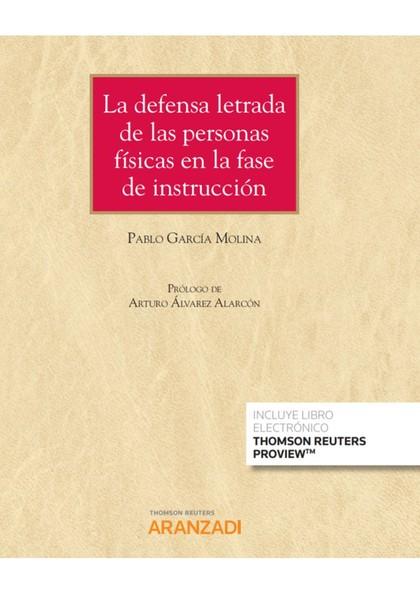 DEFENSA LETRADA DE LAS PERSONAS FÍSICAS EN LA FASE DE INSTRUCCIÓN, LA.