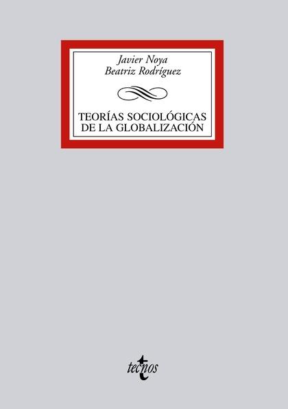 TEORIAS SOCIOLÓGICAS DE LA GLOBALIZACIÓN.