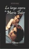LA LARGA ESPERA DE MARÍA TUDOR