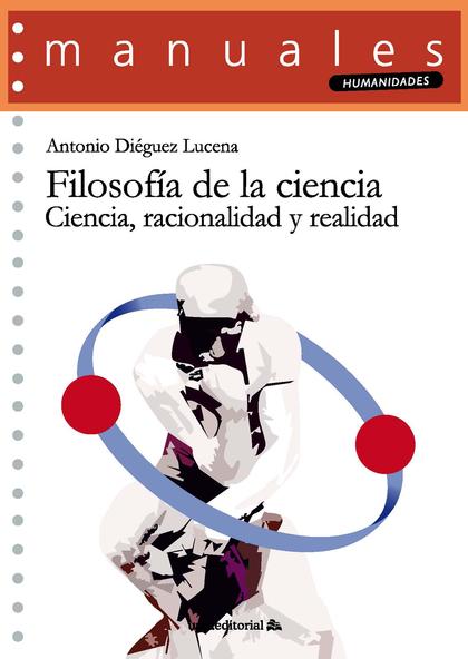 FILOSOFÍA DE LA CIENCIA. CIENCIA, RACIONALIDAD Y REALIDAD