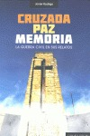 CRUZADA, PAZ, MEMORIA : LA GUERRA CIVIL EN SUS RELATOS