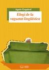 ELOGI DE LA VAGUETAT LINGÜISTICA