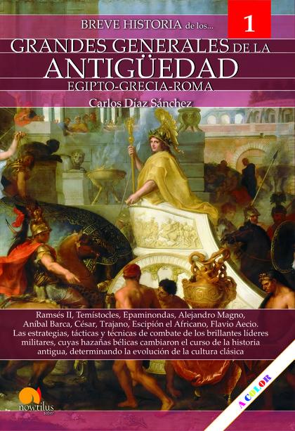 BREVE HISTORIA DE LOS GRANDES GENERALES DE LA ANTIGÜEDAD.