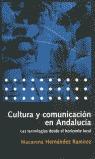 CULTURA Y COMUNICACIÓN EN ANDALUCÍA: LAS TECNOLOGÍAS DESDE EL HORIZONT