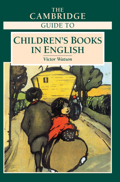 THE CAMBRIDGE GUIDE TO CHILDREN´S BOOKS IN             ENGLISH