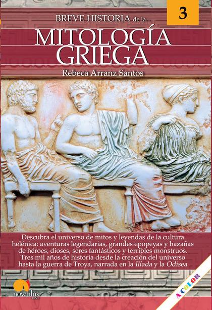 BREVE HISTORIA DE LA MITOLOGÍA GRIEGA.