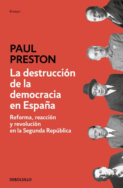 LA DESTRUCCI?N DE LA DEMOCRACIA EN ESPA?A                                       REFORMA, REACCI