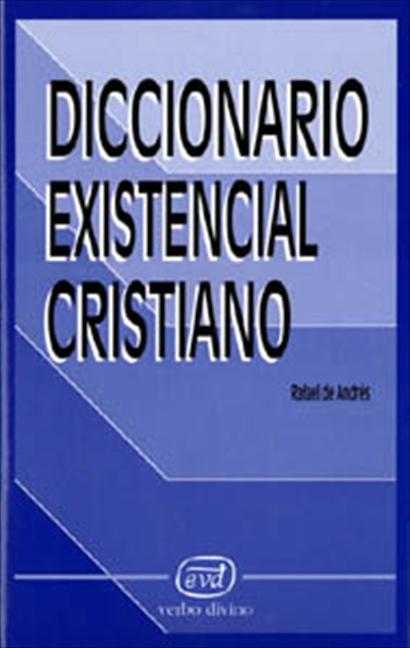DICCIONARIO EXISTENCIAL CRISTIANO