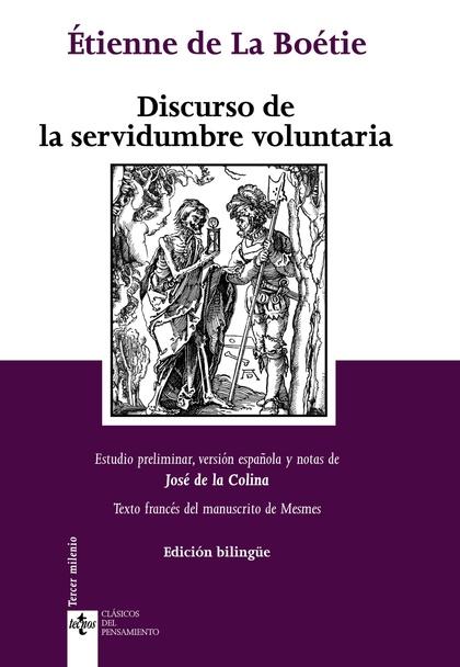 DISCURSO DE LA SERVIDUMBRE VOLUNTARIA = DISCOURS DE LA SERVITUDE VOLUNTARIA