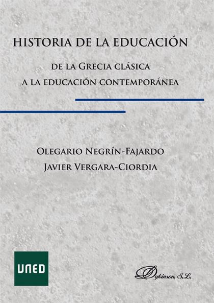 HISTORIA DE LA EDUCACIÓN : DE LA GRECIA CLÁSICA A LA EDUCACIÓN COTEMPORÁNEA