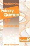 PROBLEMAS DE FÍSICA Y QUÍMICA, 1 BACHILLERATO. CUADERNO 2