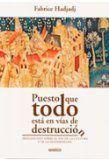 PUESTO QUE TODO ESTÁ EN VÍAS DE DESTRUCCIÓN : REFLEXIONES SOBRE EL FIN DE LA CULTURA Y DE LA MO