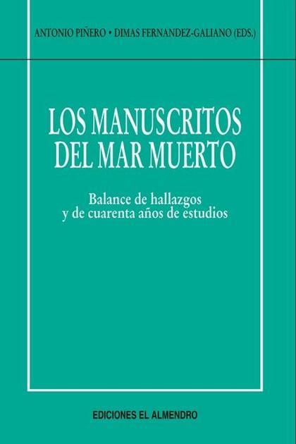 LOS MANUSCRITOS DEL MAR MUERTO : BALANCE DE HALLAZGOS Y DE CUARENTA AÑOS DE ESTUDIOS