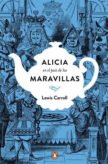 ALICIA EN EL PAÍS DE LAS MARAVILLAS (EDICIÓN CONMEMORATIVA).