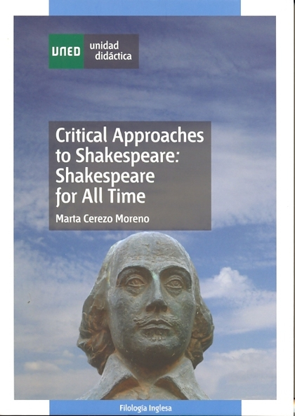 CRITICAL APPROACHES TO SHAKESPEARE : SHAKESPEARE FOR ALL TIME