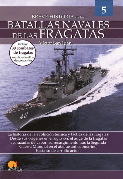 BREVE HISTORIA DE LAS BATALLAS NAVALES DE LAS FRAGATAS.