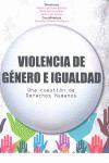 VIOLENCIA DE GÉNERO E IGUALDAD : UNA CUESTIÓN DE DERECHOS HUMANOS