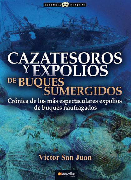 CAZATESOROS Y EXPOLIOS DE BUQUES SUMERGIDOS.