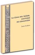 LA CENA DEL SEÑOR, MISTERIO DE COMUNIÓN.