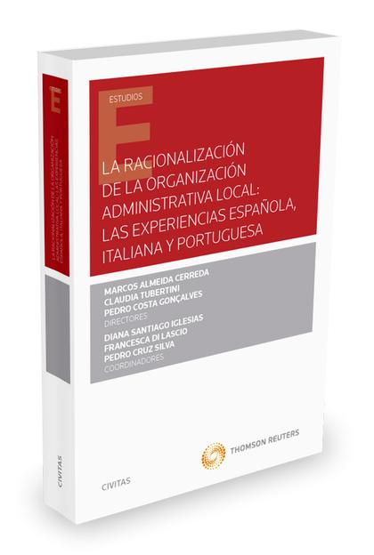 LA RACIONALIZACIÓN DE LA ORGANIZACIÓN ADMINISTRATIVA LOCAL: LAS EXPERIENCIAS ESP.