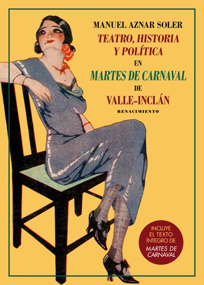 TEATRO, HISTORIA Y POLÍTICA EN MARTES DE CARNAVAL