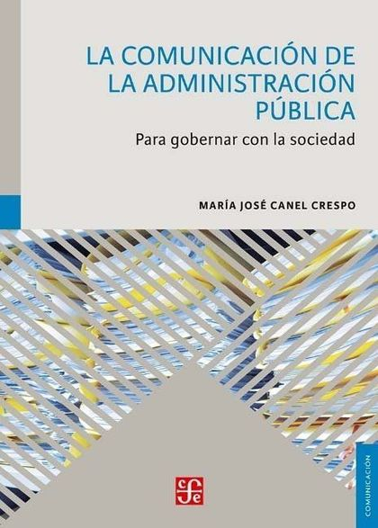 LA COMUNICACION DE LA ADMINISTRACION PUBLICA. PARA GOBERNAR CON L