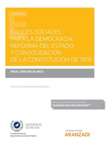 CAUCES SOCIALES PARA LA DEMOCRACIA. REFORMA DEL ESTADO Y CONSOLIDACIÓN DE LA CON.