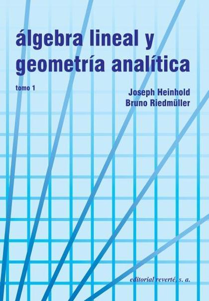 ALGEBRA LINEAL GEOMETRIA ANALITICA I