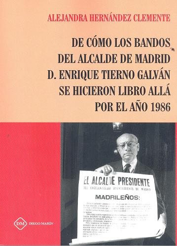DE COMO LOS BANDOS DEL ALCALDE DE MADRID D. ENRIQUE TIERNO GALVAN SE HICIERON LI.