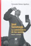 JOSÉ SARAMAGO. LA CONSISTENCIA DE LOS SUEÑOS. BIOGRAFÍA CRONOLÓGICA
