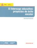 EL LIDERAZGO EDUCATIVO : PROYECTOS DE ÉXITO ESCOLAR (CONOCIMIENTO EDUCATIVO : AULA PERMANENTE)