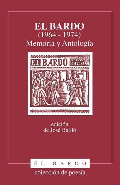 EL BARDO : MEMORIA Y ANTOLOGÍA (1964-1974)