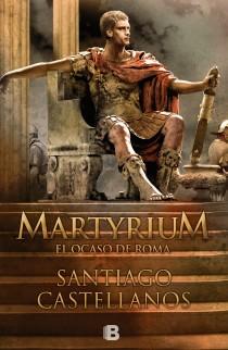 MARTYRIUM : EL OCASO DE ROMA