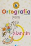 ORTOGRAFIA 6   BALANCIN CALESA SEXTO CURSO